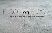 FLOOR ON FLOOR